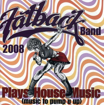 The fatback band plays house music music to pump u up for House music 2008