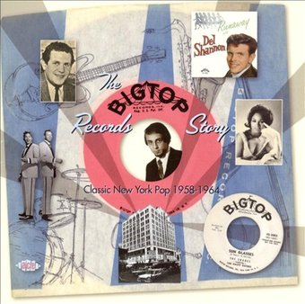 The Big Top Records Story: Classic New York Pop