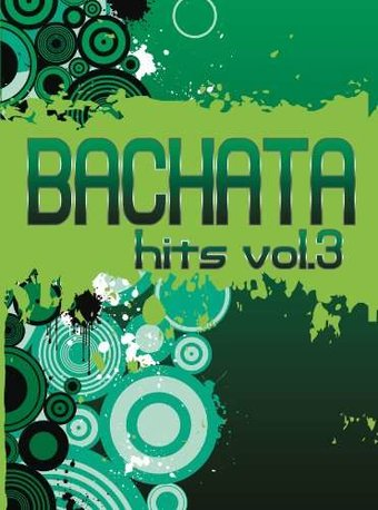 Bachata Hits, Volume 3