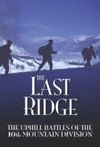 the last ridge the uphill battles of the 10th mountain