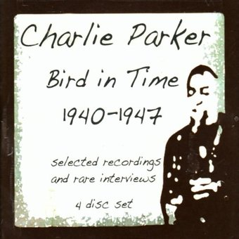 Bird in Time 1940-1947 (4-CD Box Set)