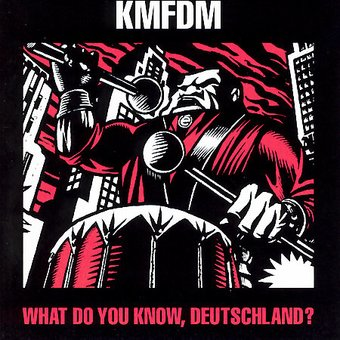 KMFDM - What Do You Know, Deutschland?