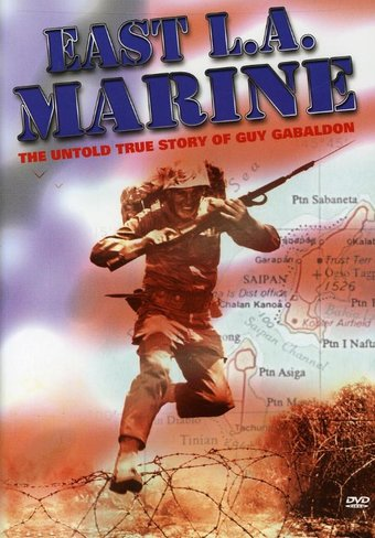 East L.A. Marine: The Untold Story of Guy Gabaldon