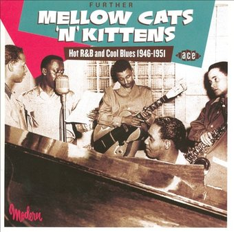 Further Mellow Cats 'n' Kittens: Hot R&B and Cool
