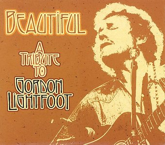 Beautiful: A Tribute to Gordon Lightfoot