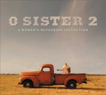 O Sister 2: A Women's Bluegrass Collection
