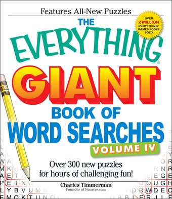 The Everything Giant Book of Word Searches, Volume 6: Over 300 Word Search Puzzl