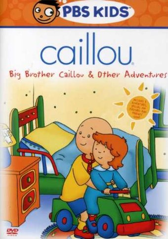 Caillou: Big Brother Caillou & Other Adventures