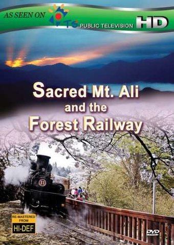 Trains - Sacred Mt. Ali and the Forest Railway