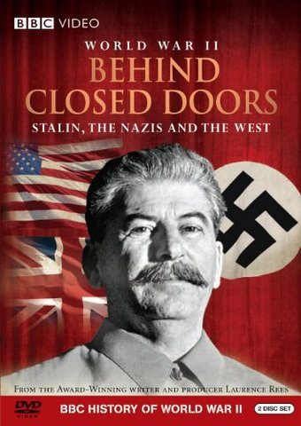 WWII - World War II Behind Closed Doors: Stalin,