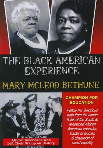 The Black American Experience: Mary McLeod
