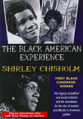 The Black American Experience: Shirley Chisholm -