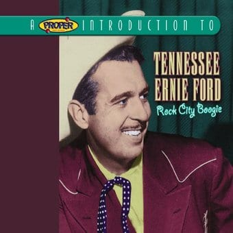 A Proper Introduction to Tennessee Ernie Ford: