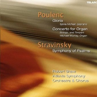 Poulenc: Gloria & Concerto For Organ/Stravinsky: