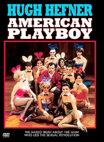 Hugh Hefner - American Playboy: The Naked Truth