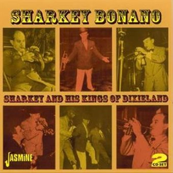 Sharkey and His Kings of Dixieland (2-CD)