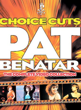 Pat Benatar - Choice Cuts: The Complete Video