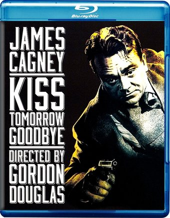 Kiss Tomorrow Goodbye (Blu-ray)