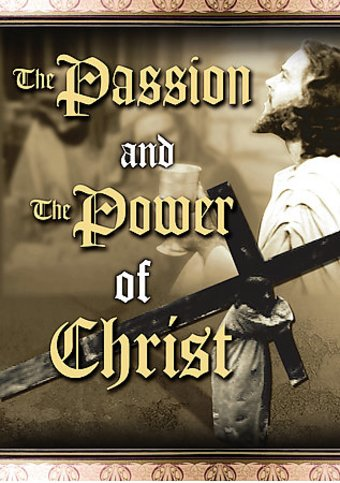 The Passion and Power of Christ: The Life and
