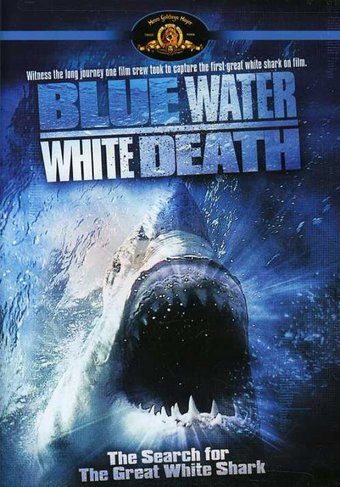 Blue Water White Death - The Search for the Great