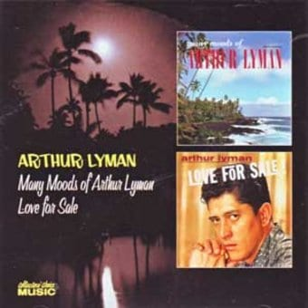 Many Moods of Arthur Lyman / Love For Sale