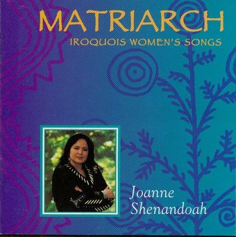 Matriarch: Iroquois Women's Songs