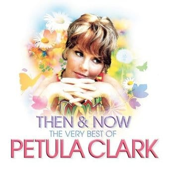 Then & Now: The Very Best of Petula Clark [Bonus