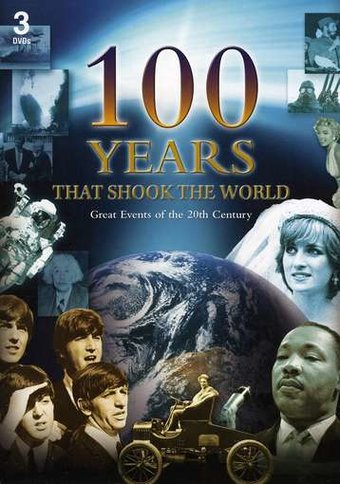 100 Years that Shook the World: Great Events of