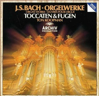 Bach: Organ Works Toccatas & Fugues