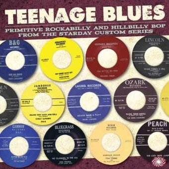 Teenage Blues: Primitive Rockabilly and Hillbilly