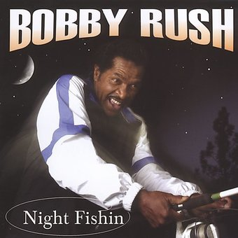 Bobby rush night fishin 39 cd 2005 deep rush visuals for Funny fishing songs
