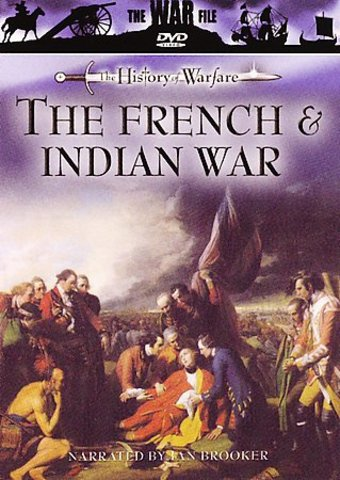 History of Warfare - The French & Indian War