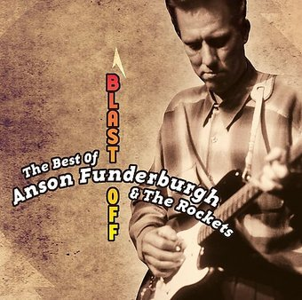 The Best of Anson Funderburgh: Blast Off