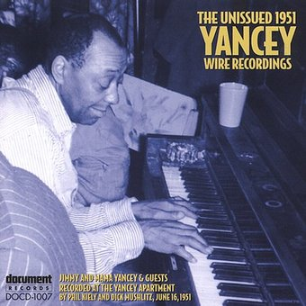 The Unissued 1951 Yancey Wire Recordings (Live)