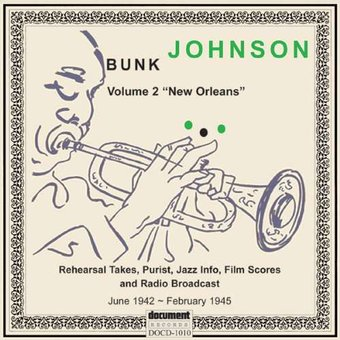 Bunk Johnson, Vol 2: New Orleans: June