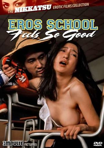 Eros School: Feels So Good