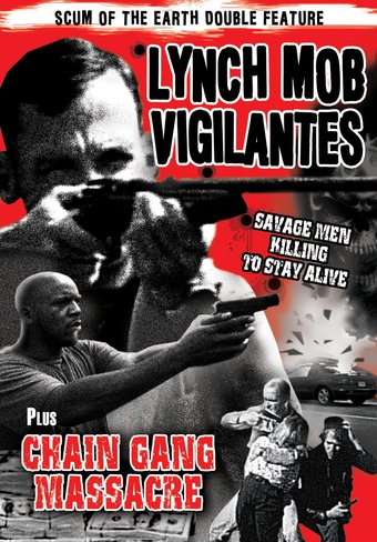 Lynch Mob Vigilantes (1989) / Chain Gang Massacre