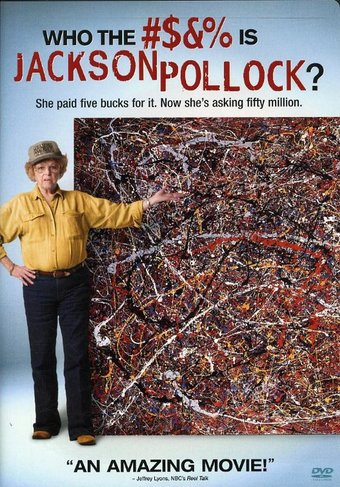 Art - Who the #$&% is Jackson Pollock?
