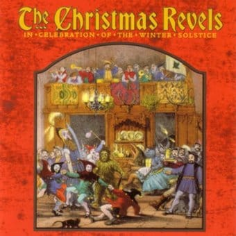 The Christmas Revels: Traditional & Ritual Carols