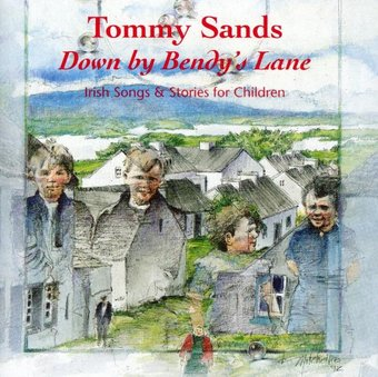 Down by Bendy's Lane: Irish Songs & Stories for