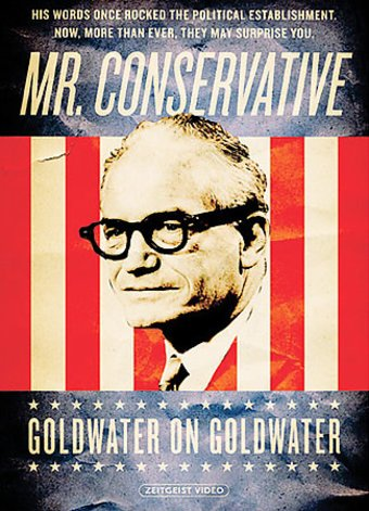 Mr. Conservative - Goldwater on Goldwater