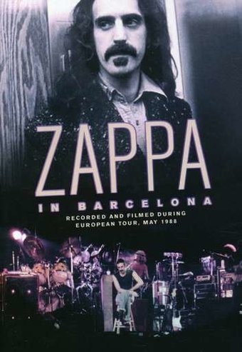 Frank Zappa - In Barcelona: European Tour May 1988
