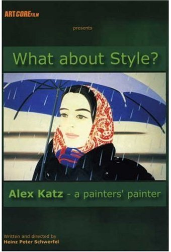 Art - What About Style?: Alex Katz - A Painter's