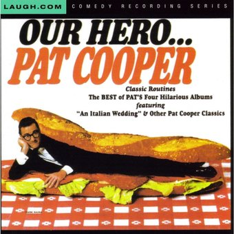 Our Hero...Pat Cooper