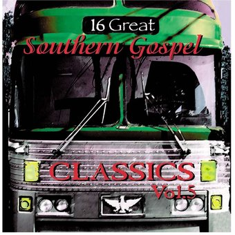 16 Great Southern Gospel Classics, Volume 5