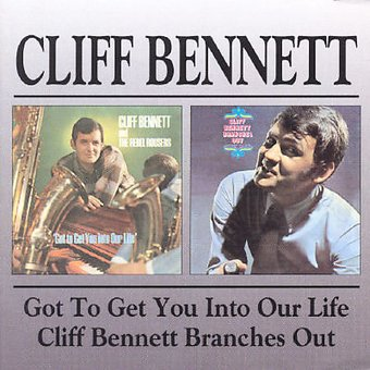 Cliff Bennett & the Rebel Rousers / Got to Get