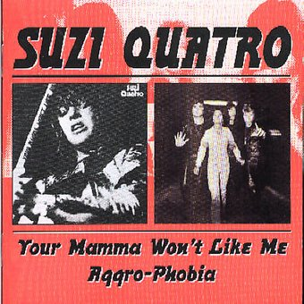 Your Mamma Won't Like Me / Aggro-Phobia