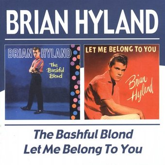 The Bashful Blond / Let Me Belong to You