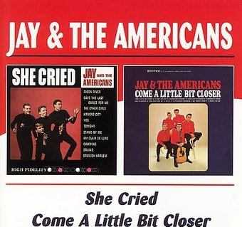 She Cried / Come a Little Bit Closer
