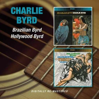 Brazilian Byrd / Hollywood Byrd